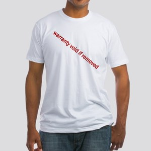 Warranty void if removed Fitted T-Shirt