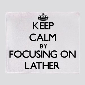 Keep Calm by focusing on Lather Throw Blanket