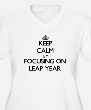 Keep Calm by focusing on Leap Ye Plus Size T-Shirt