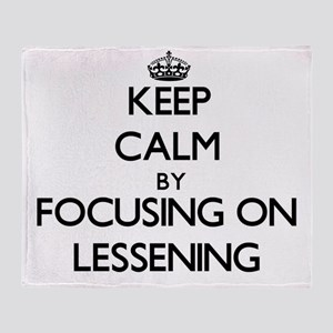 Keep Calm by focusing on Lessening Throw Blanket