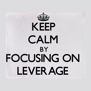 Keep Calm by focusing on Leverage Throw Blanket