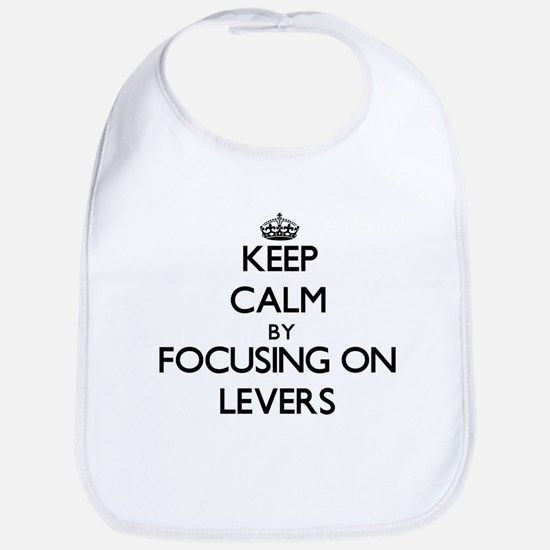 Keep Calm by focusing on Levers Bib