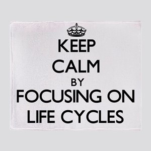 Keep Calm by focusing on Life Cycles Throw Blanket