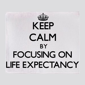 Keep Calm by focusing on Life Expect Throw Blanket