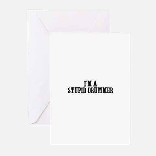 I'm a stupid drummer Greeting Cards (Pk of 10)