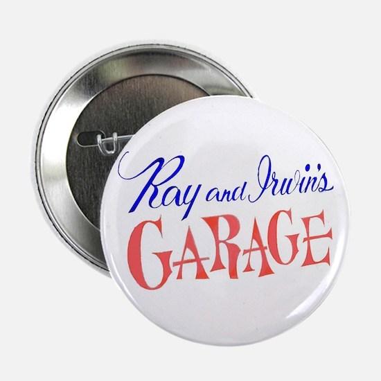Ray & Irwin's Garage Button