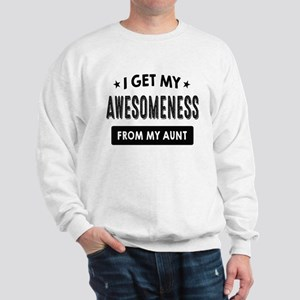 I Get My Awesomeness From My Aunt Sweatshirt
