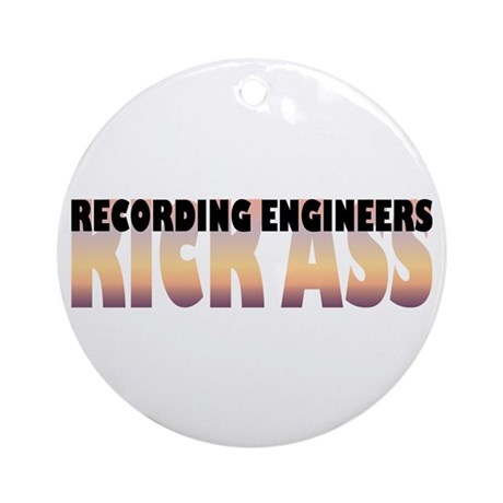 Recording Engineers Kick Ass Ornament (Round)