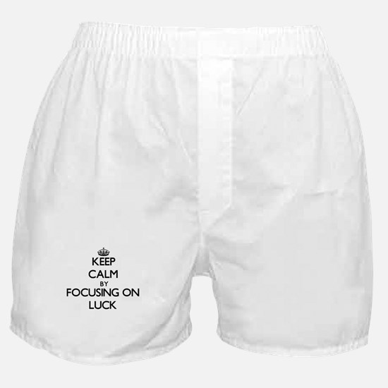 Keep Calm by focusing on Luck Boxer Shorts