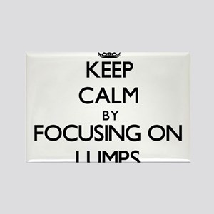 Keep Calm by focusing on Lumps Magnets