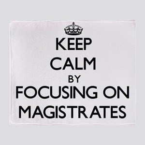 Keep Calm by focusing on Magistrates Throw Blanket