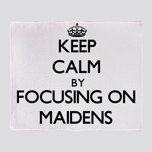 Keep Calm by focusing on Maidens Throw Blanket