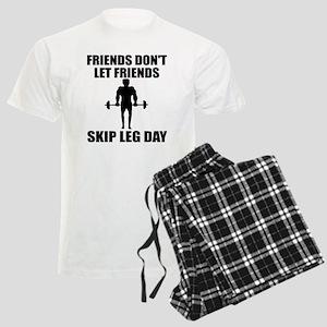 Friends don't let friend skip leg day Pajamas