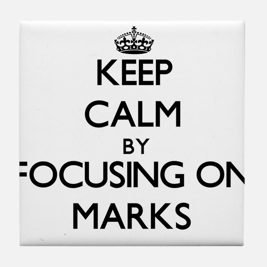Keep Calm by focusing on Marks Tile Coaster