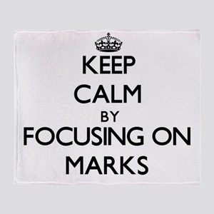 Keep Calm by focusing on Marks Throw Blanket