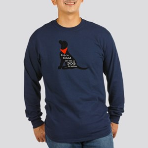 Life with My Dog is Bette Long Sleeve Dark T-Shirt