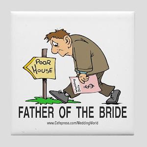 Poor House Wedding Dad Tile Coaster