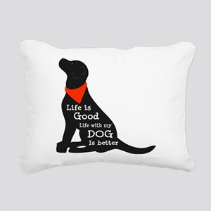 Life with My Dog is Bett Rectangular Canvas Pillow