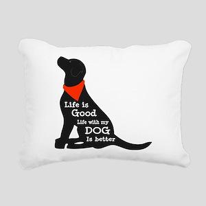 Life with My Dog is Bett Rectangular Canvas Pillow