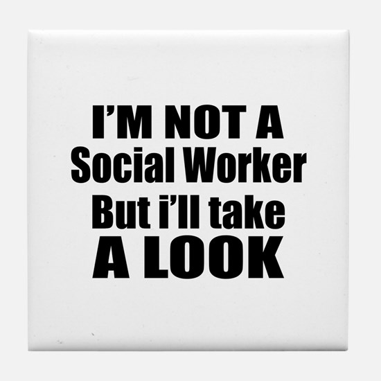 I Am Not A But I Will Take Social Wor Tile Coaster