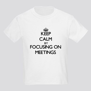 Keep Calm by focusing on Meetings T-Shirt