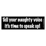 Naughty Voice Bumper Sticker