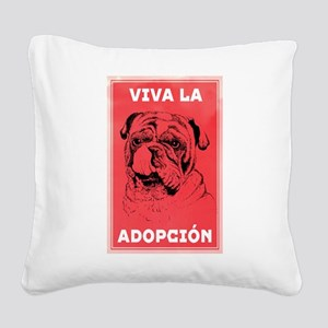 Viva La Adopcion Square Canvas Pillow