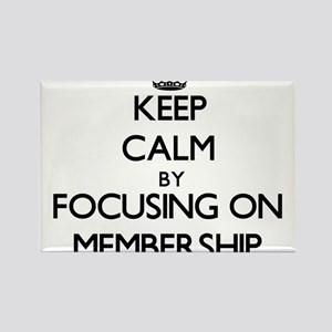 Keep Calm by focusing on Membership Magnets