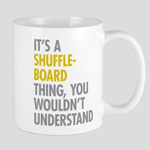 Its A Shuffleboard Thing Mug