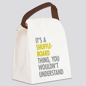 Its A Shuffleboard Thing Canvas Lunch Bag
