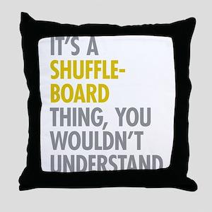 Its A Shuffleboard Thing Throw Pillow