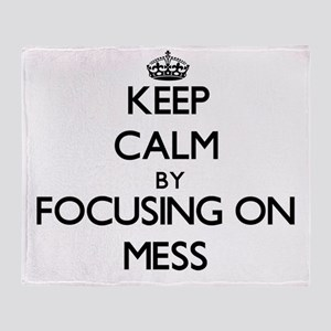 Keep Calm by focusing on Mess Throw Blanket