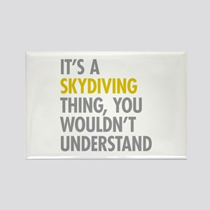 Its A Skydiving Thing Rectangle Magnet