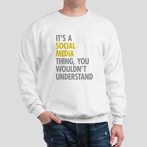 Its A Social Media Thing Sweatshirt