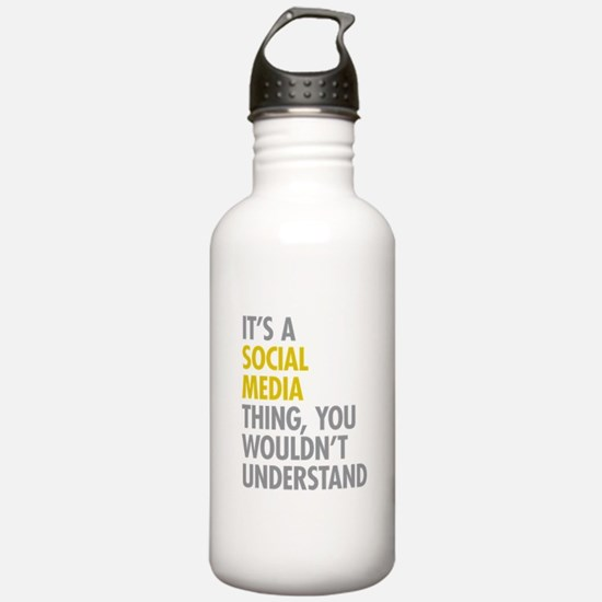 Its A Social Media Thi Water Bottle
