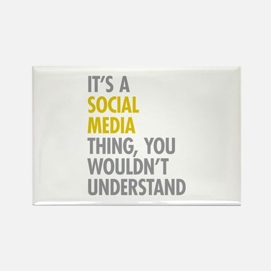 Its A Social Media Thing Rectangle Magnet