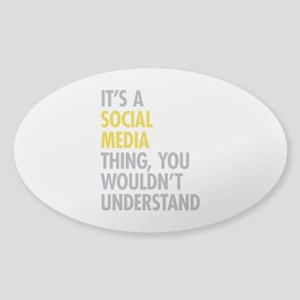 Its A Social Media Thing Sticker (Oval)