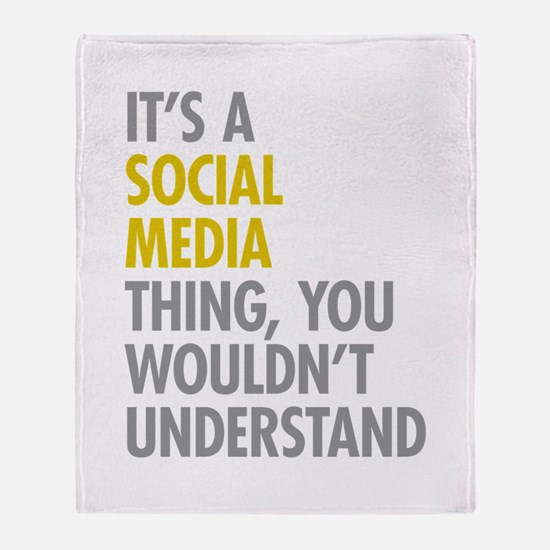 Its A Social Media Thing Throw Blanket