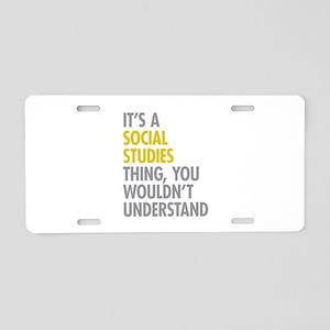 Social Studies Thing Aluminum License Plate