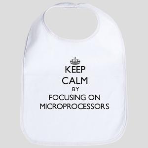 Keep Calm by focusing on Microprocessors Bib