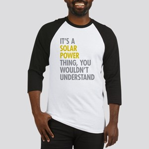 Its A Solar Power Thing Baseball Jersey