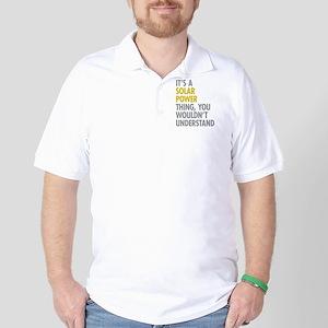 Its A Solar Power Thing Golf Shirt