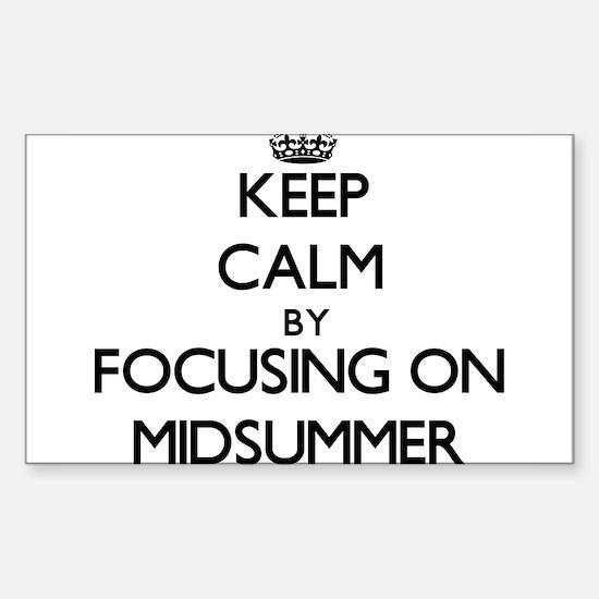 Keep Calm by focusing on Midsummer Decal
