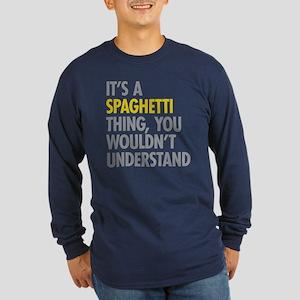 Its A Spaghetti Thing Long Sleeve Dark T-Shirt