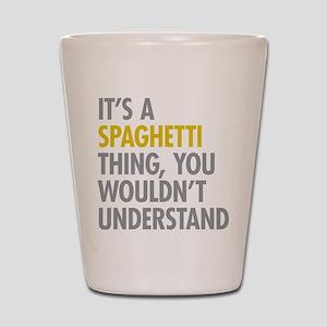 Its A Spaghetti Thing Shot Glass
