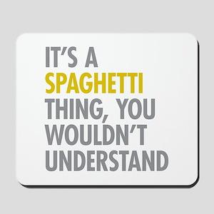 Its A Spaghetti Thing Mousepad