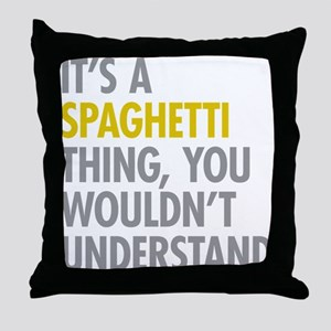 Its A Spaghetti Thing Throw Pillow