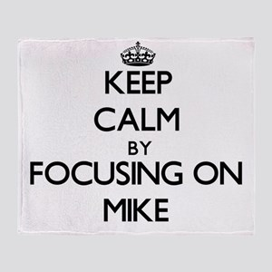 Keep Calm by focusing on Mike Throw Blanket