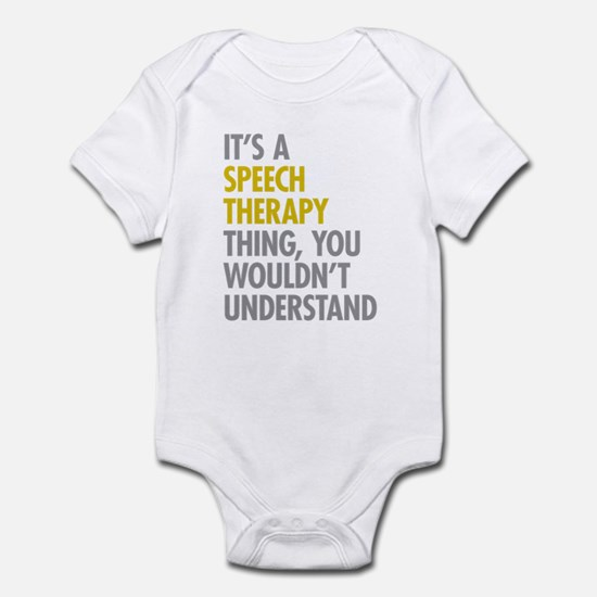 Its A Speech Therapy Thing Infant Bodysuit