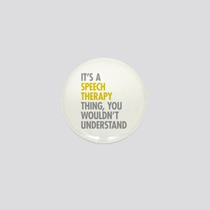 Its A Speech Therapy Thing Mini Button
